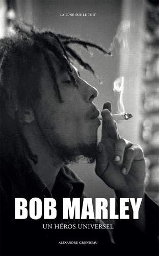 Bob Marley - Un héros universel