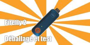 Test du Firefly 2