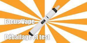 Test du Focus Vape