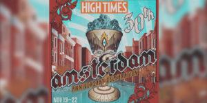 High Times Cannabis Cup d'Amsterdam du 19 au 22 novembre 2017